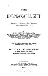 The Unspeakable Gift: The Gift of Eternal Life Through Jesus Christ Our Lord