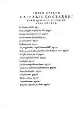 Gasparis Contareni Cardinalis Opera