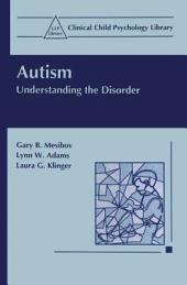 Autism: Understanding the Disorder