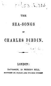 The Sea-Songs of Charles Dibdin