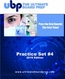 The Ultimate Board Prep Practice Set #4 - Preparing for the Anesthesia Oral Boards 2015 Edition