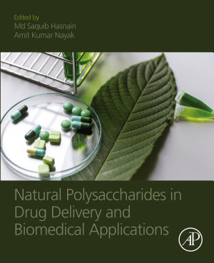 Natural Polysaccharides in Drug Delivery and Biomedical Applications