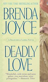 Deadly Love: A Francesca Cahill Novel