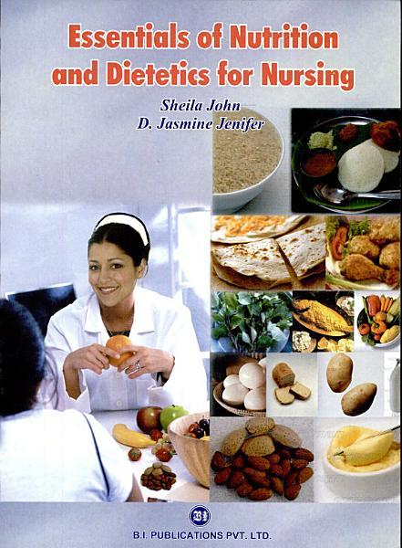 Essentials Of Nutrition And Dietetics For Nursing