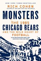 Monsters  The 1985 Chicago Bears and the Wild Heart of Football PDF