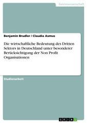 Die wirtschaftliche Bedeutung des Dritten Sektors in Deutschland unter besonderer Berücksichtigung der Non Profit Organisationen