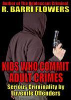 Kids Who Commit Adult Crimes PDF