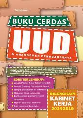 Buku Cerdas UUD & Amandemen Perubahannya: Dilengkapi Kabinet Kerja 2014-2019