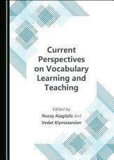 Current Perspectives on Vocabulary Learning and Teaching PDF