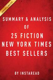 NY Times Best Sellers 2015: A Collection of Summary & Analysis on 25 Latest Fiction Books