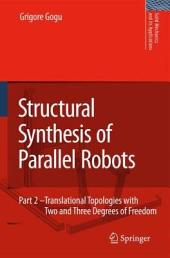 Structural Synthesis of Parallel Robots: Part 2: Translational Topologies with Two and Three Degrees of Freedom