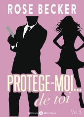 Protège-moi… de toi, vol. 3