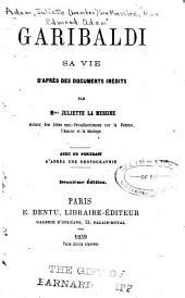 Garibaldi: sa vie d'après des documents inédits
