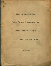 Plan of Organization of the College Entrance Examination Board for the Middle States and Maryland and a Statement of Subjects in which Examination are Proposed