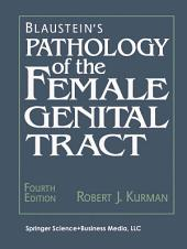 Blaustein's Pathology of the Female Genital Tract: Edition 4