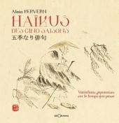 Haïkus des 5 saisons: Variations japonaises sur le temps qui passe