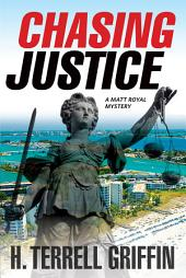 Chasing Justice: A Matt Royal Mystery