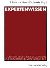 Expertenwissen: Die institutionalisierte Kompetenz zur Konstruktion von Wirklichkeit