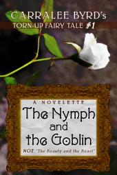 "The Nymph and the Goblin: not ""Beauty and the Beast"""