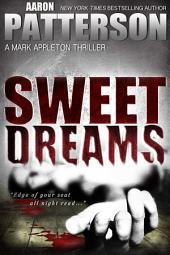 Sweet Dreams: The WJA Series Book 1 (Regular Edition) (A Mark Appleton Thriller)