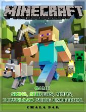 Minecraft Game Skins, Servers, Mods, Download Guide Unofficial