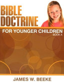 Bible Doctrine for Younger Children  Book a PDF