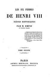 Les six femmes de Henri VIII.: Scines historiques, Volume2