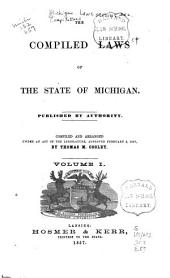 The compiled laws of the state of Michigan: Volume 1