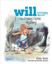 The Creepy Caves Mystery: Will, God's Mighty Warrior