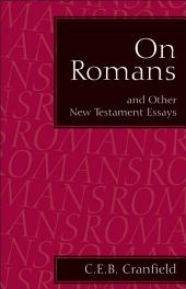 On Romans: and Other New Testament Essays