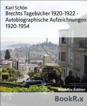 Brechts Tagebücher 1920-1922 - Autobiographische Aufzeichnungen 1920-1954
