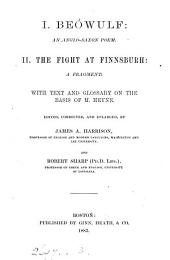 i. Beówulf: an Anglo-Saxon poem. ii. The fight at Finnsburh: a fragment. With text and glossary on the basis of M. Heyne, ed. by J.A. Harrison and R. Sharp