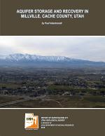 AQUIFER STORAGE AND RECOVERY IN MILLVILLE, CACHE COUNTY, UTAH