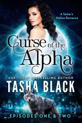 Curse of the Alpha: Episodes 1 & 2: A Tarker's Hollow BBW Shifter Romance Serial