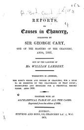 Reports, Or Causes in Chancery [1557-1604]