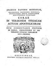 Joannis Davidis Michaelis ... Curae in versionem Syriacam Actuum apostolicorum