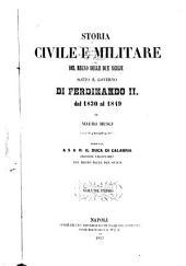 Storia civile e militaire del regno delle Due Sicilie sotto il governo di Ferdinando II dal 1830 al 1849