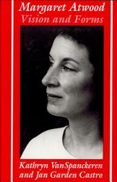 Margaret Atwood: Vision and Forms