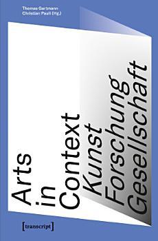 Arts in Context   Kunst  Forschung  Gesellschaft PDF