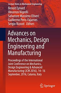 Advances on Mechanics  Design Engineering and Manufacturing PDF