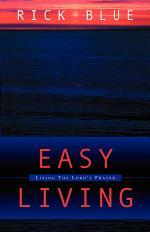 Easy Living: Living the Lord's Prayer