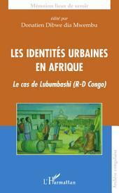 Les identités urbaines en Afrique: Le cas de Lubumbashi (R-D Congo)