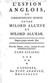 L'espion anglois: ou, Correspondance secrète entre Milord All'Eye et Milord All'Ear ...