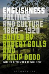 Englishness: Politics and Culture 1880-1920, Edition 2