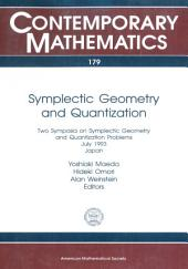Symplectic Geometry and Quantization: Two Symposia on Symplectic Geometry and Quantization Problems, July 1993, Japan