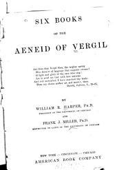 Six books of the Aeneid of Vergil