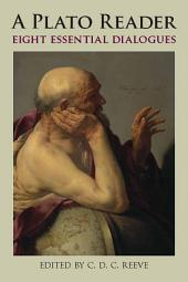 A Plato Reader: Eight Essential Dialogues