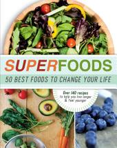 Superfoods: 50 Best Foods to Change Your Life