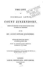 The life of Nicholas Lewis Count Zinsendorf
