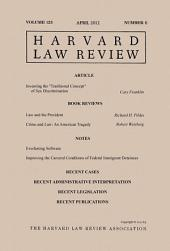 Harvard Law Review: Volume 125, Number 6 - April 2012